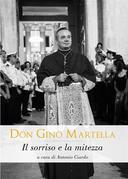 Don Gino Martella. Il sorriso e la mitezza