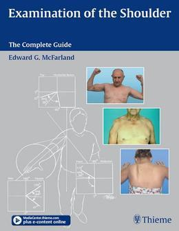 Examination of the Shoulder: The Complete Guide