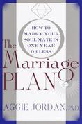 The Marriage Plan: How to Marry Your Soul Mate in One Year -- or Less