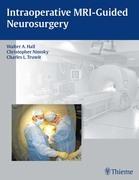 Intraoperative MRI-Guided Neurosurgery