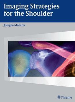 Imaging Strategies for the Shoulder