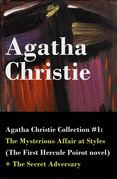Agatha Christie Collection #1: The Mysterious Affair at Styles (The First Hercule Poirot novel) + The Secret Adversary