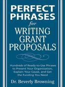 Perfect Phrases for Writing Grant Proposals