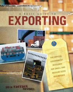 Basic Guide to Exporting: The Official Government Resource for Small and Medium-Siszed Small Businesses