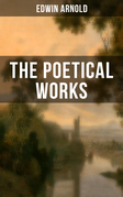 The Poetical Works of Edwin Arnold
