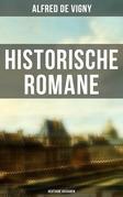 Historische Romane von Alfred de Vigny (Vollständige deutsche Ausgaben)