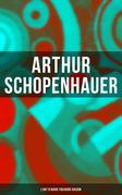 Arthur Schopenhauer: L'Art d'avoir toujours raison