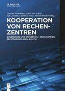 Kooperation von Rechenzentren: Governance und Steuerung - Organisation, Rechtsgrundlagen, Politik