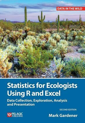 Statistics for Ecologists Using R and Excel: Data Collection, Exploration, Analysis and Presentation