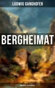 Ludwig Ganghofer: Bergheimat - Erlebtes & Erlauschtes