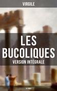 Les Bucoliques (Version intégrale - 10 Tomes)