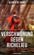 Verschwörung gegen Richelieu (Historischer Roman)