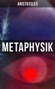METAPHYSIK (Vollständige deutsche Ausgabe)