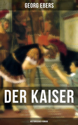Der Kaiser (Historischer Roman)