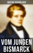 Vom jungen Bismarck (Vollständige Ausgabe)
