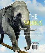 The Saurus: A Stupendous Compendium of Potential Analogies for Inventive Thinking that Riffs On The 40 Best Answers Man & Nature Ever Had For Any Prob
