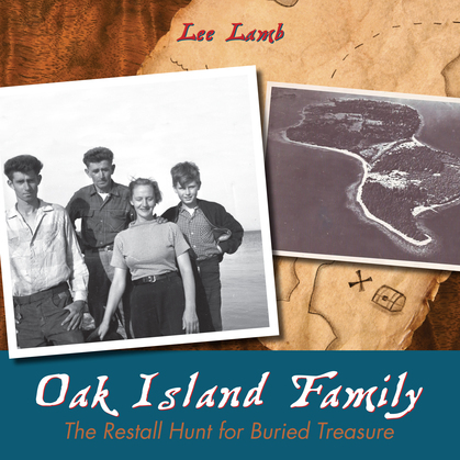 Oak Island Family: The Restall Hunt for Buried Treasure