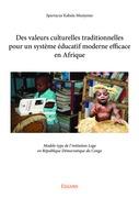 Des valeurs culturelles traditionnelles pour un système éducatif moderne efficace en Afrique