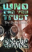 Who Can You Trust (The Break Down)