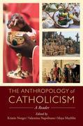 The Anthropology of Catholicism: A Reader