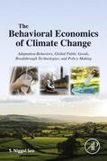 The Behavioral Economics of Climate Change: Adaptation Behaviors, Global Public Goods, Breakthrough Technologies, and Policy-Making