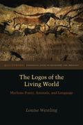 The Logos of the Living World: Merleau-Ponty, Animals, and Language