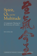 Spirit, Qi, and the Multitude: A Comparative Theology for the Democracy of Creation