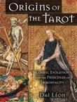 Origins of the Tarot: Cosmic Evolution and the Principles of Immortality