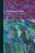 The Decolonial Abyss: Mysticism and Cosmopolitics from the Ruins