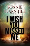 I Wish You Missed Me: A thriller set in California