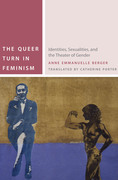 The Queer Turn in Feminism: Identities, Sexualities, and the Theater of Gender