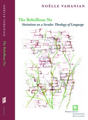 The Rebellious No: Variations on a Secular Theology of Language