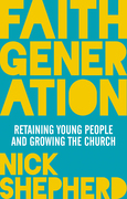 Faith Generation: Retaining young people and growing the church