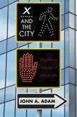X and the City: Modeling Aspects of Urban Life