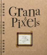 Grana & Pixels