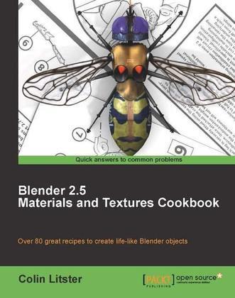 Blender 2.5 Materials and Textures Cookbook