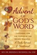 The Advent of God's Word: Listening for the Power of the Divine Whisper-A Daily Retreat and Devotional