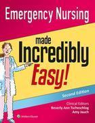 Emergency Nursing Made Incredibly Easy!