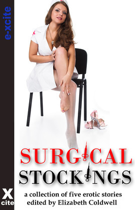Surgical Stockings: A collection of five erotic stories
