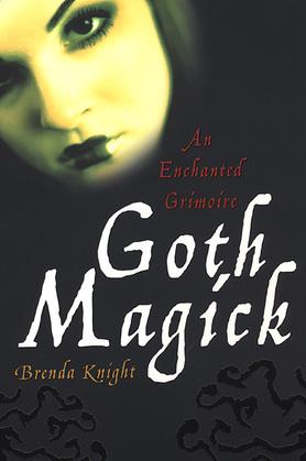 Goth Magick: An Enchanted Grim