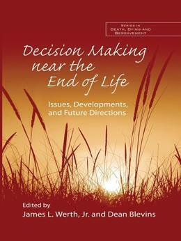 Decision-Making Near the End-Of-Life: Issues, Developments, and Future Directions