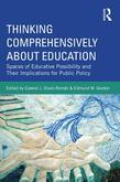 Thinking Comprehensively about Education: Spaces of Educative Possibility and Their Implications for Public Policy