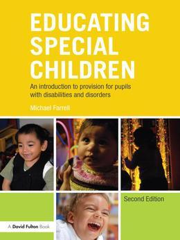 Educating Special Children: An Introduction to Provision for Pupils with Disabilities and Disorders