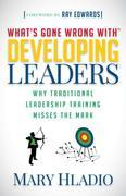 Developing Leaders: Why Traditional Leadership Training Misses the Mark