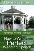 How to Write a Perfect Wedding Speech: The Ultimate Wedding Toast Guide