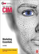 CIM Coursebook 08/09 Marketing Essentials