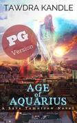 Age of Aquarius (PG edition): A Save Tomorrow Apocalyptic Novel