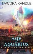 Age of Aquarius: A Save Tomorrow Apocalyptic Novel