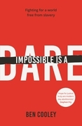 Impossible is a Dare: Fighting for a world free from slavery