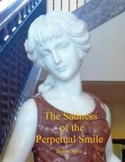 The Sadness of the Perpetual Smile